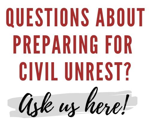Prepare for civil unrest